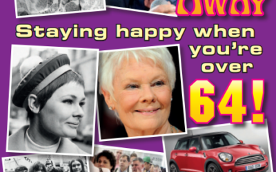 Not Fade Away Staying happy when you're over 64! By Alan Heeks
